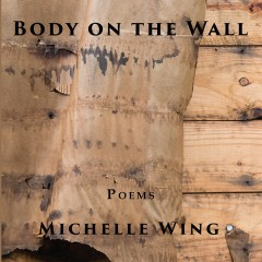 Body on the Wall by Michelle Wing