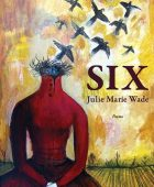 SIX by Julie Marie Wade