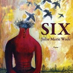SIX by Julie Marie Wade