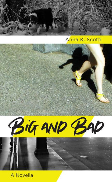 Big and Bad by Anna Scotti